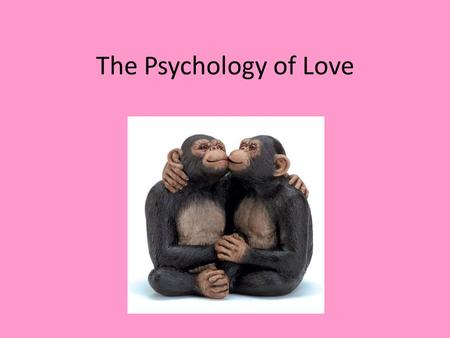 The Psychology of Love.