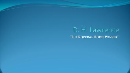 """The Rocking-Horse Winner"""