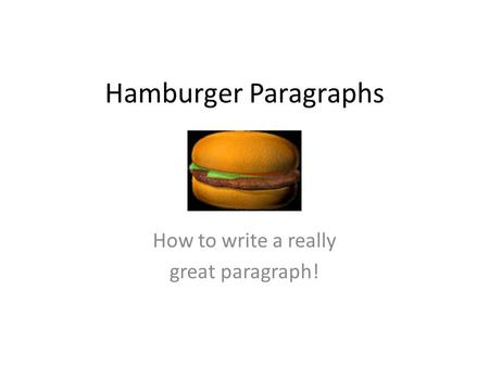How to write a really great paragraph!