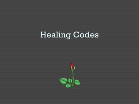 Healing Codes. Inner Quality/ Virtue Unhealthy Emotions Transforming Emotions Unhealthy Beliefs Transforming Beliefs Unhealthy Actions Transforming Actions.