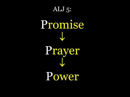 ALJ 5: Promise Prayer Power. Gods Love for Us Psalm 40 :1-3 Gods love for us :4-5 Reflect :6-10 Respond 11--1312 :14-17 E-I = it happened to me E-II.