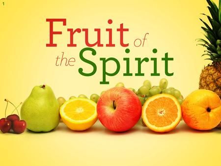 1. The Nature of God 2 22 But the fruit of the Spirit is love, joy, peace, patience, kindness, goodness, faithfulness, 23 gentleness, self-control; against.