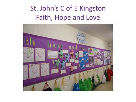 St. Johns C of E Kingston Faith, Hope and Love. Class R Who loves me and who do I love? God loves me.