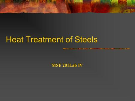 Heat Treatment of Steels