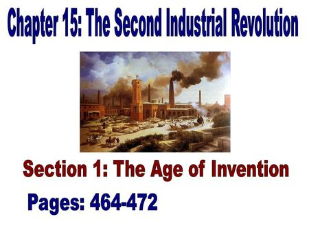 Industrial Innovations: (464-465) –Second Industrial Revolution: From 1865 to 1905 the United States experienced a surge of industrial growth –This new.