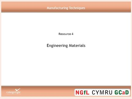 Engineering Materials Resource 4 Manufacturing Techniques.