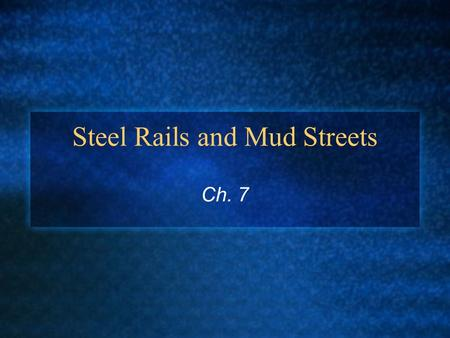 Steel Rails and Mud Streets Ch. 7. Notebook Stuff TP-Steel Rails and Mud Streets CM- 61-71 & 73-83 2 pages Geo- Map of Kansas: labeling all cattle and.