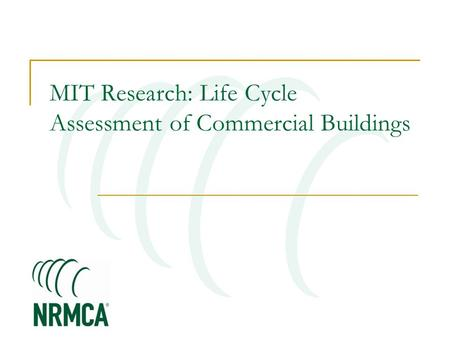 MIT Research: Life Cycle Assessment of Commercial Buildings.