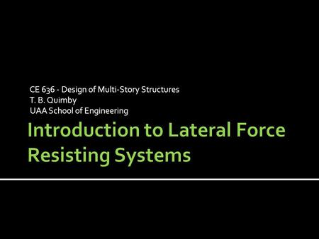Introduction to Lateral Force Resisting Systems