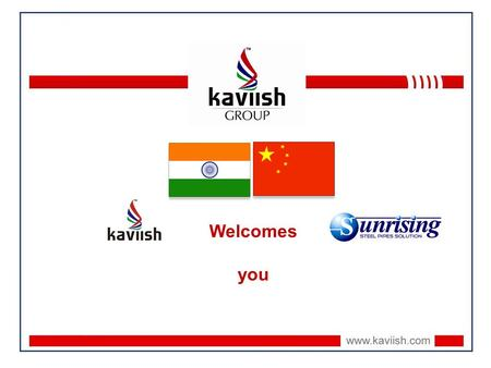 Welcomes you. The Group Kaviish Group was established in the year 1977 with the simple ideals of Innovative Products and Competitive Prices. Kaviish is.