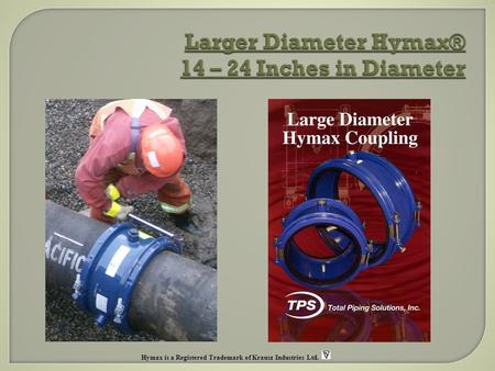 Larger Diameter Hymax® 14 – 24 Inches in Diameter