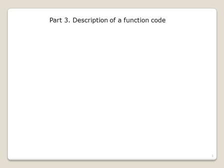 Part 3. Description of a function code 1. Part 3. Description of a function code 2 As an example we will write a function code to find the outside diameter.