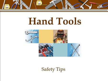 Hand Tools Safety Tips.