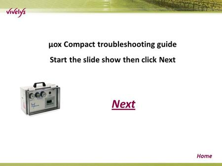 Next Home µox Compact troubleshooting guide Start the slide show then click Next.