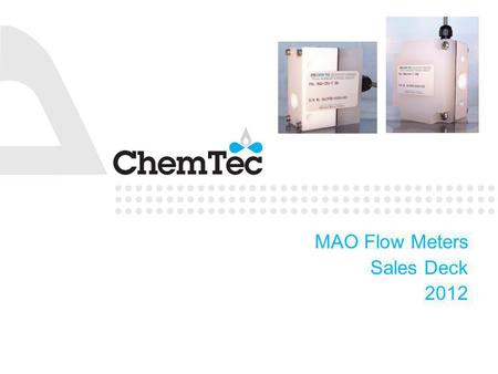 MAO Flow Meters Sales Deck 2012. 2 | Presentation Title What is the MAO Flow Meter? The MAO flow meter is an instrument used for monitoring or measuring.