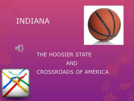 INDIANA THE HOOSIER STATE AND CROSSROADS OF AMERICA.