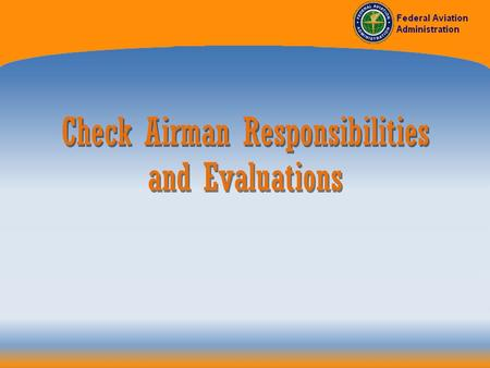 Check Airman Responsibilities and Evaluations