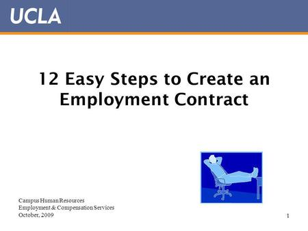 1 12 Easy Steps to Create an Employment Contract Campus Human Resources Employment & Compensation Services October, 2009.