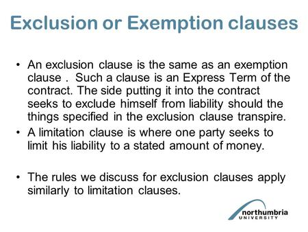 implied terms and exclausion clauses problem questions The most common type of unfair terms are exclusion clauses whereby one party seeks to exclude their liability arising under the contract other examples of unfair.