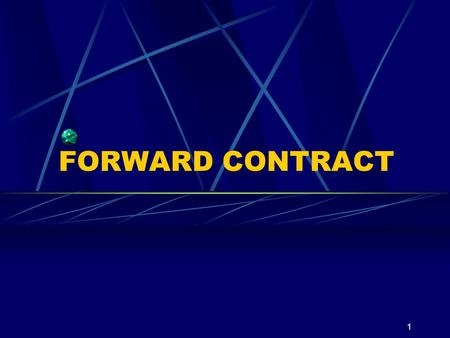 FORWARD CONTRACT.