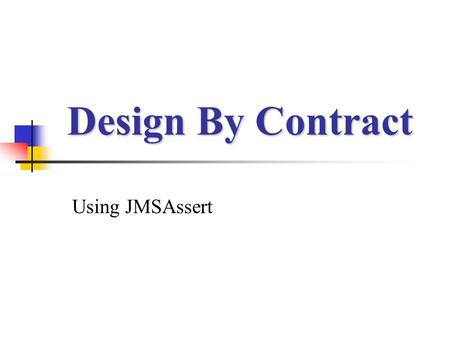 Design By Contract Using JMSAssert.