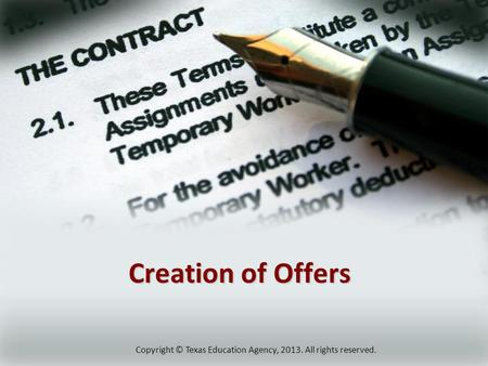 Creation of Offers Copyright © Texas Education Agency, 2013. All rights reserved.