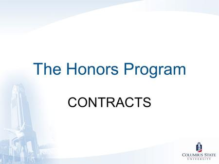 The Honors Program CONTRACTS. Guidelines & Proposal Submission.
