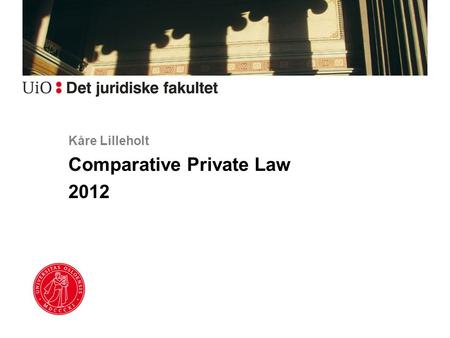 Kåre Lilleholt Comparative Private Law 2012. A Common European Sales Law? Proposal for regulation: COM(2011) 635 final An optional 2 nd regime for cross-border.