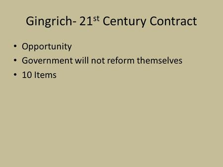 Gingrich- 21 st Century Contract Opportunity Government will not reform themselves 10 Items.