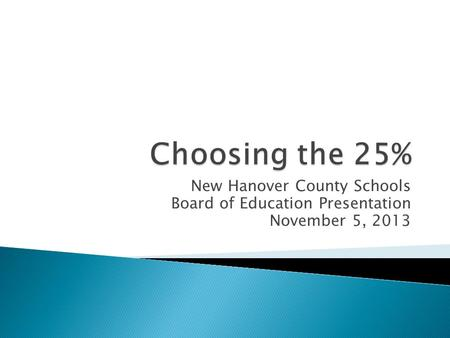 New Hanover County Schools Board of Education Presentation November 5, 2013.