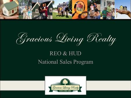 Gracious Living Realty REO & HUD National Sales Program.