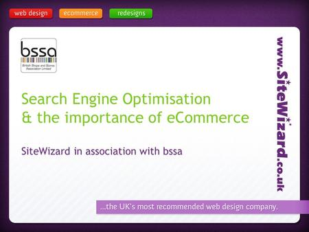 Search Engine Optimisation & the importance of eCommerce SiteWizard in association with bssa.