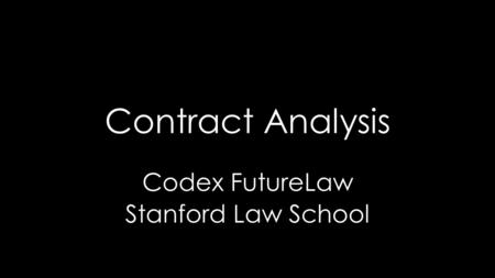 Contract Analysis Codex FutureLaw Stanford Law School.
