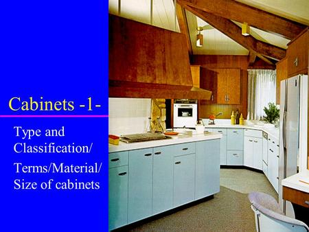 Type and Classification/ Terms/Material/Size of cabinets