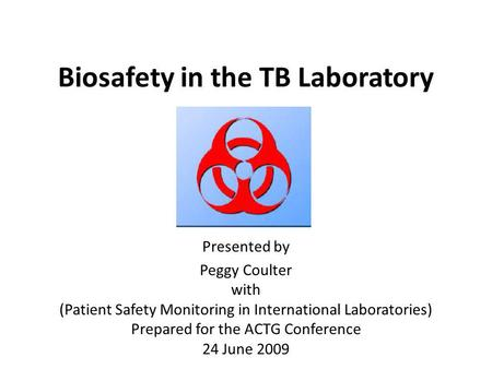 Biosafety in the TB Laboratory