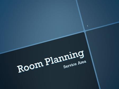 1 Room Planning Service Area.