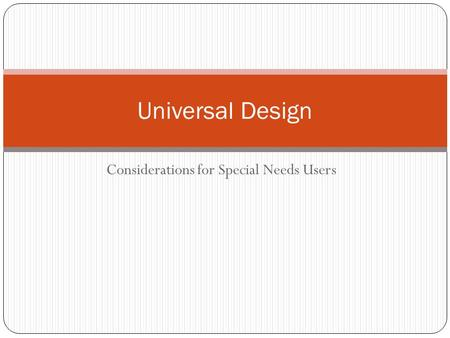 Considerations for Special Needs Users Universal Design.