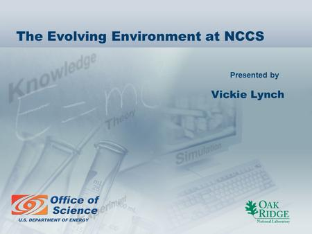 Presented by The Evolving Environment at NCCS Vickie Lynch.