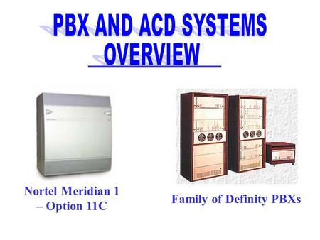 Nortel Meridian 1 – Option 11C Family of Definity PBXs