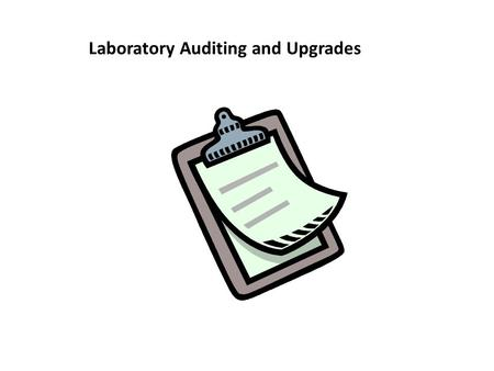Laboratory Auditing and Upgrades. AS/NZS2243.1:2005 – Safety in Laboratories Part 1: Planning and Operational Aspects Safety inspections to identify hazards.