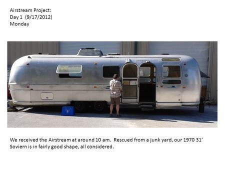 Airstream Project: Day 1  (9/17/2012) Monday