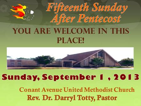 You Are Welcome In This Place!. Each Sunday In September.
