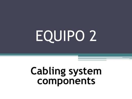 Cabling system components