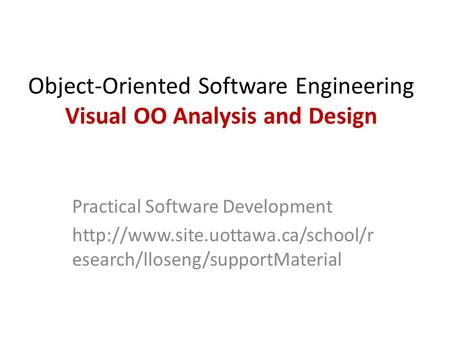 Object-Oriented Software Engineering Visual OO Analysis and Design