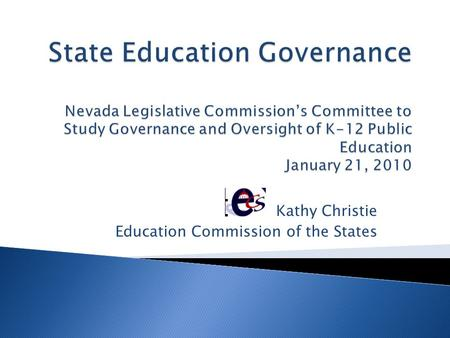 Kathy Christie Education Commission of the States.