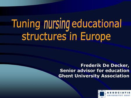 1 Frederik De Decker, Senior advisor for education Ghent University Association.