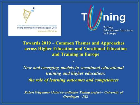 Towards 2010 – Common Themes and Approaches across Higher Education and Vocational Education and Training in Europe - New and emerging models in vocational.