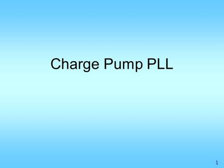 Charge Pump PLL.