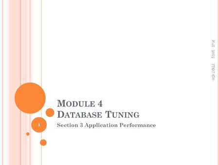M ODULE 4 D ATABASE T UNING Section 3 Application Performance 1 ITEC 450 Fall 2012.
