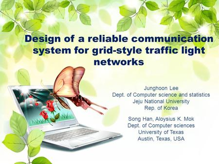 Design of a reliable communication system for grid-style traffic light networks Junghoon Lee Dept. of Computer science and statistics Jeju National University.